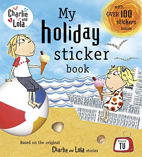 Charlie And Lola: My Holiday Sticker Book By Lauren Child