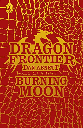 Dragon Frontier: Burning Moon (book 2) By Andy Lanning