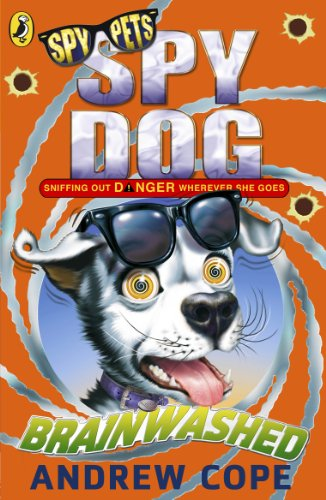 Spy Dog: Brainwashed by Andrew Cope
