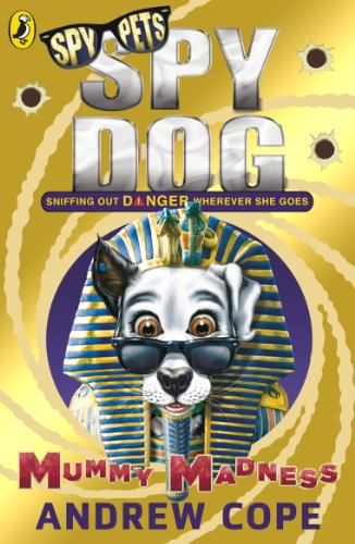 Spy Dog: Mummy Madness by Andrew Cope