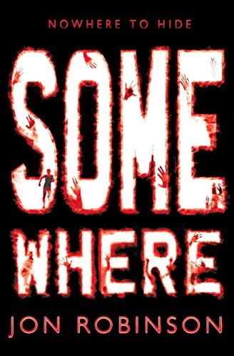 Somewhere (Nowhere Book 3) By Jon Robinson