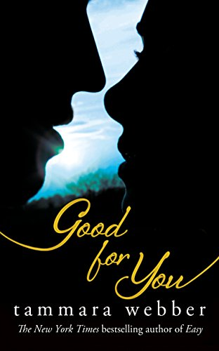 Good for You (Between the Lines #3) By Tammara Webber