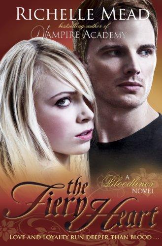 Bloodlines: The Fiery Heart (book 4) von Richelle Mead