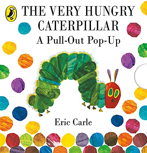 The Very Hungry Caterpillar: A Pull-Out Pop-Up By Carle, Eric