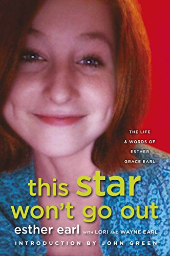 This Star Won't Go Out: The Life and Words of Esther Grace Earl By Esther Grace Earl