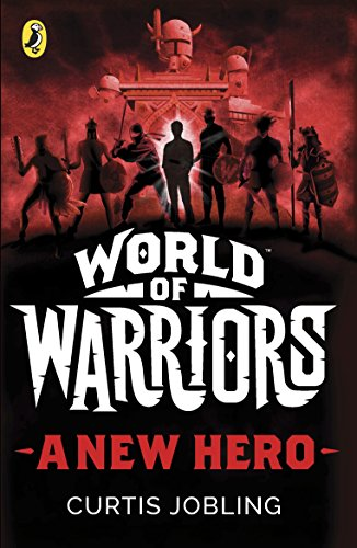 A New Hero (World of Warriors book 1) By Curtis Jobling