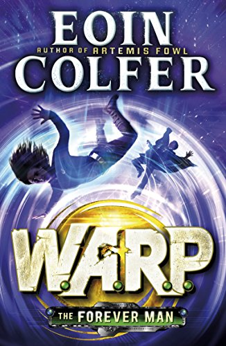 The Forever Man (W.A.R.P. Book 3) By Eoin Colfer
