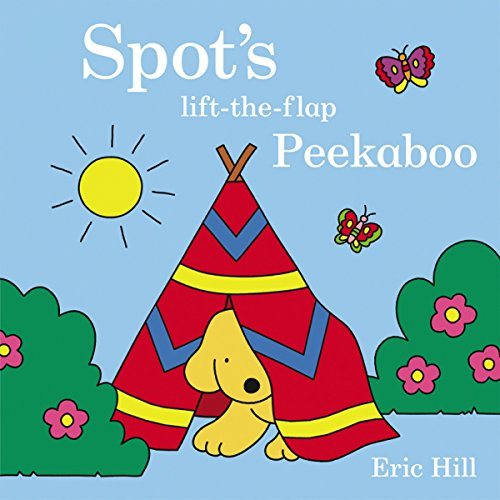 Spot's Peekaboo By Illustrated by Eric Hill