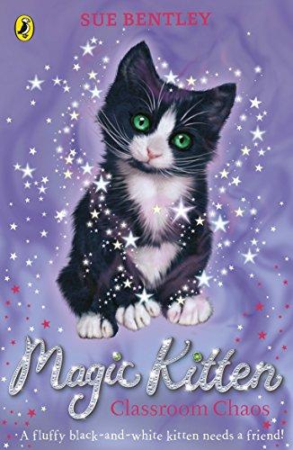 Magic Kitten: Classroom Chaos By Sue Bentley