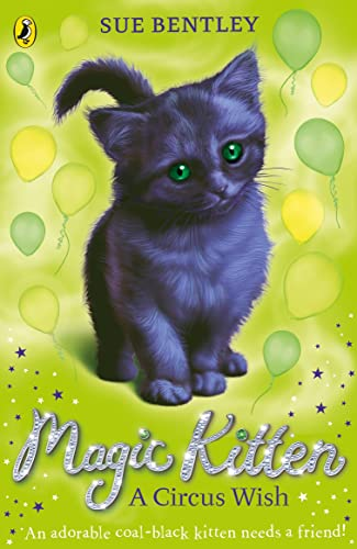 Magic Kitten: A Circus Wish By Sue Bentley