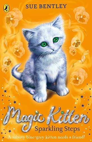 Magic Kitten: Sparkling Steps By Sue Bentley