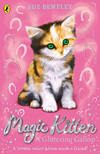 Magic Kitten: A Glittering Gallop By Sue Bentley