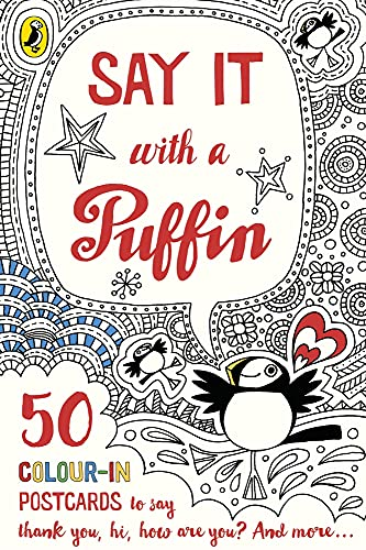 Say It With a Puffin: 50 Colour-In Postcards (Colouring Postcards) By Puffin