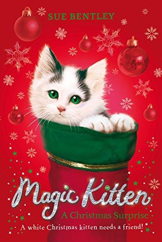 Magic Kitten: A Christmas Surprise By Sue Bentley