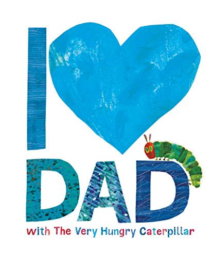 I Love Dad with the Very Hungry Caterpillar von Eric Carle