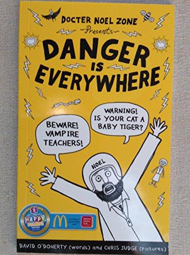 Danger Is Everywhere: A Handbook for Avoiding Danger By David O'Doherty