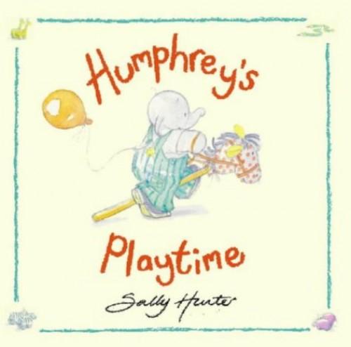Humphrey's Playtime By Sally Hunter
