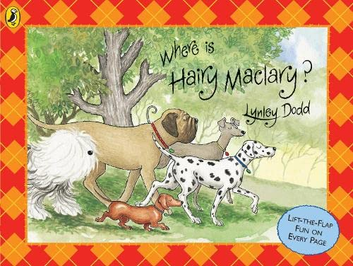 Where is Hairy Maclary? By Lynley Dodd