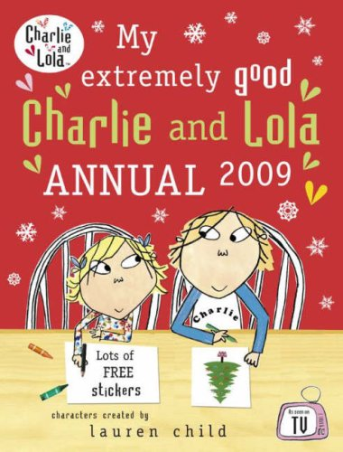My Extremely Good Charlie and Lola Annual By Tiger Aspect