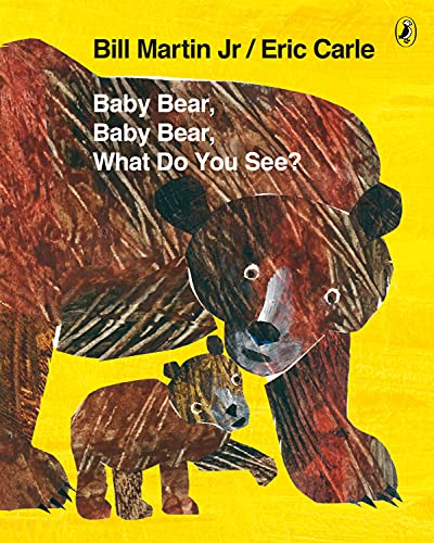 Baby Bear, Baby Bear, What do you See? By Mr Bill Martin Jr