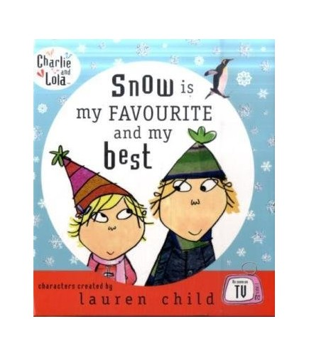 Snow is My Favourite and My Best By Lauren Child