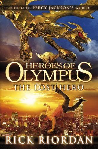 Heroes of Olympus: the Lost Hero by Rick Riordan