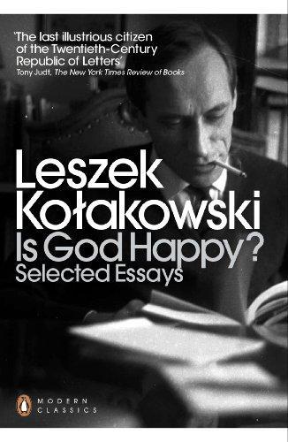 Is God Happy?: Selected Essays by Leszek Kolakowski