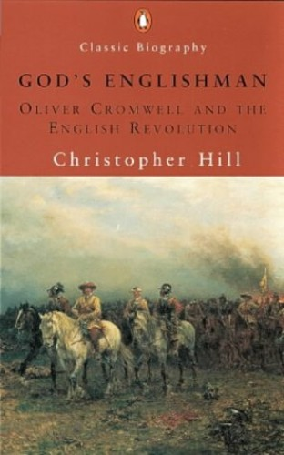 God's Englishman: Oliver Cromwell And the English Revolution (Pelican) By Christopher Hill