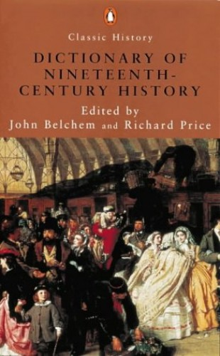A Dictionary of 19th Century History By Edited by John Belchem