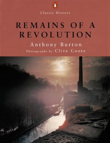 Remains of a Revolution (Penguin Classic History) By Anthony Burton
