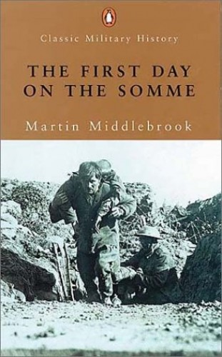 The First Day on the Somme by Martin Middlebrook