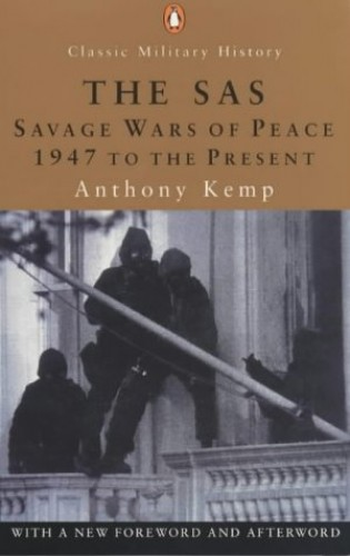 The Sas The Savage Wars Of Peace 1947 To The Present