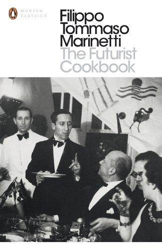 The Futurist Cookbook By Filippo Tommaso Marinetti
