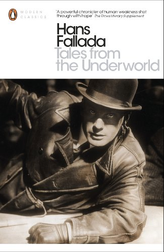 Tales from the Underworld By Hans Fallada