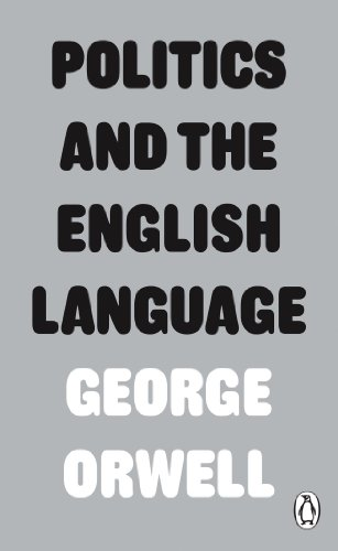 Politics and the English Language (Penguin Modern Classics) By George Orwell