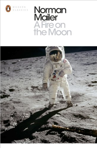 A Fire on the Moon By Norman Mailer