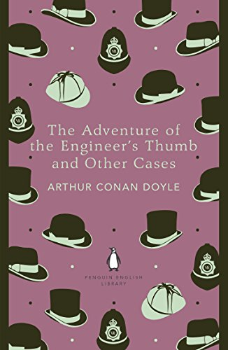 The Adventure of the Engineer's Thumb and Other Cases By Sir Arthur Conan Doyle