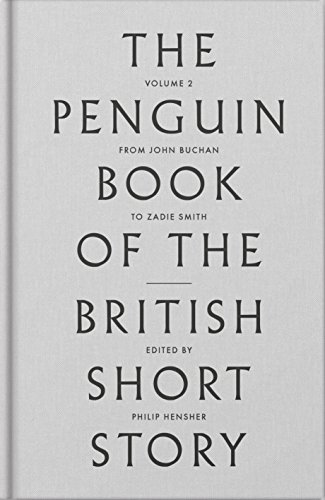 The Penguin Book of the British Short Story: 2 By Edited by Philip Hensher