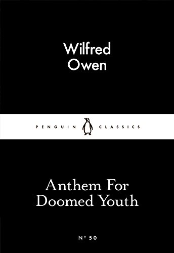 Anthem For Doomed Youth (Penguin Little Black Classics) By Wilfred Owen