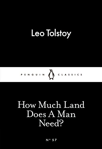 How Much Land Does A Man Need? (Penguin Little Black Classics) By Leo Tolstoy