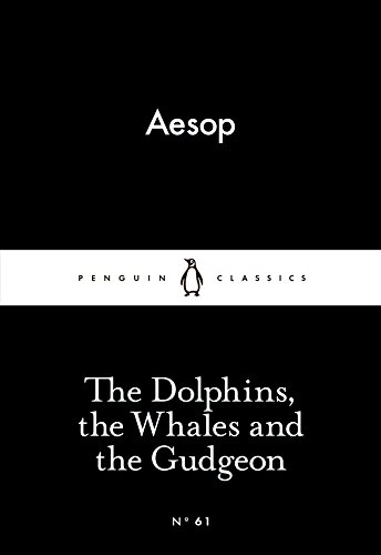 The Dolphins, the Whales and the Gudgeon by Aesop