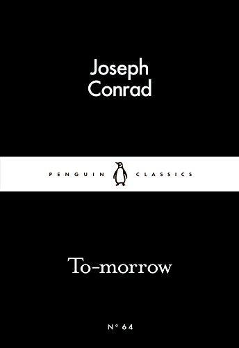 To-morrow (Penguin Little Black Classics) By Joseph Conrad