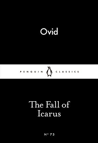 The Fall of Icarus (Penguin Little Black Classics) By Ovid