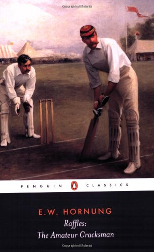 Raffles: The Amateur Cracksman (Penguin Classics S.) By E. W. Hornung