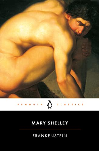 Frankenstein: Or, the Modern Prometheus (Penguin Classics) By Mary Shelley