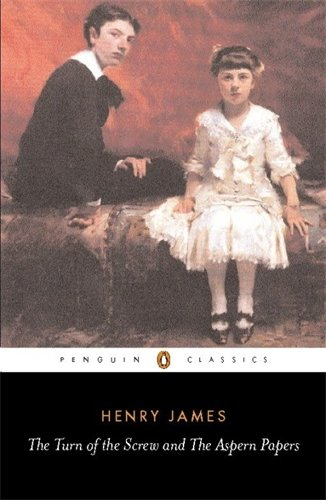The Turn of the Screw and The Aspern Papers By Henry James