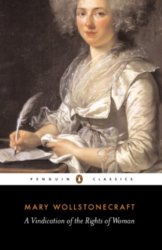 A Vindication of the Rights of Woman (Penguin Classics) By Mary Wollstonecraft