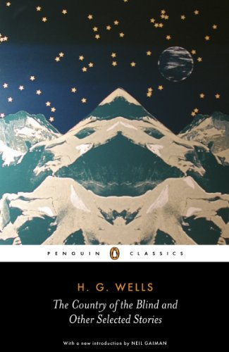 The Country of the Blind and other Selected Stories (Penguin Classics) By H. G. Wells
