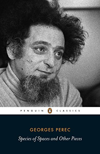 Species of Spaces and Other Pieces (Penguin Classics) By Georges Perec