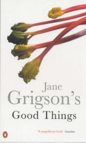 Jane Grigson's Good Things By Jane Grigson